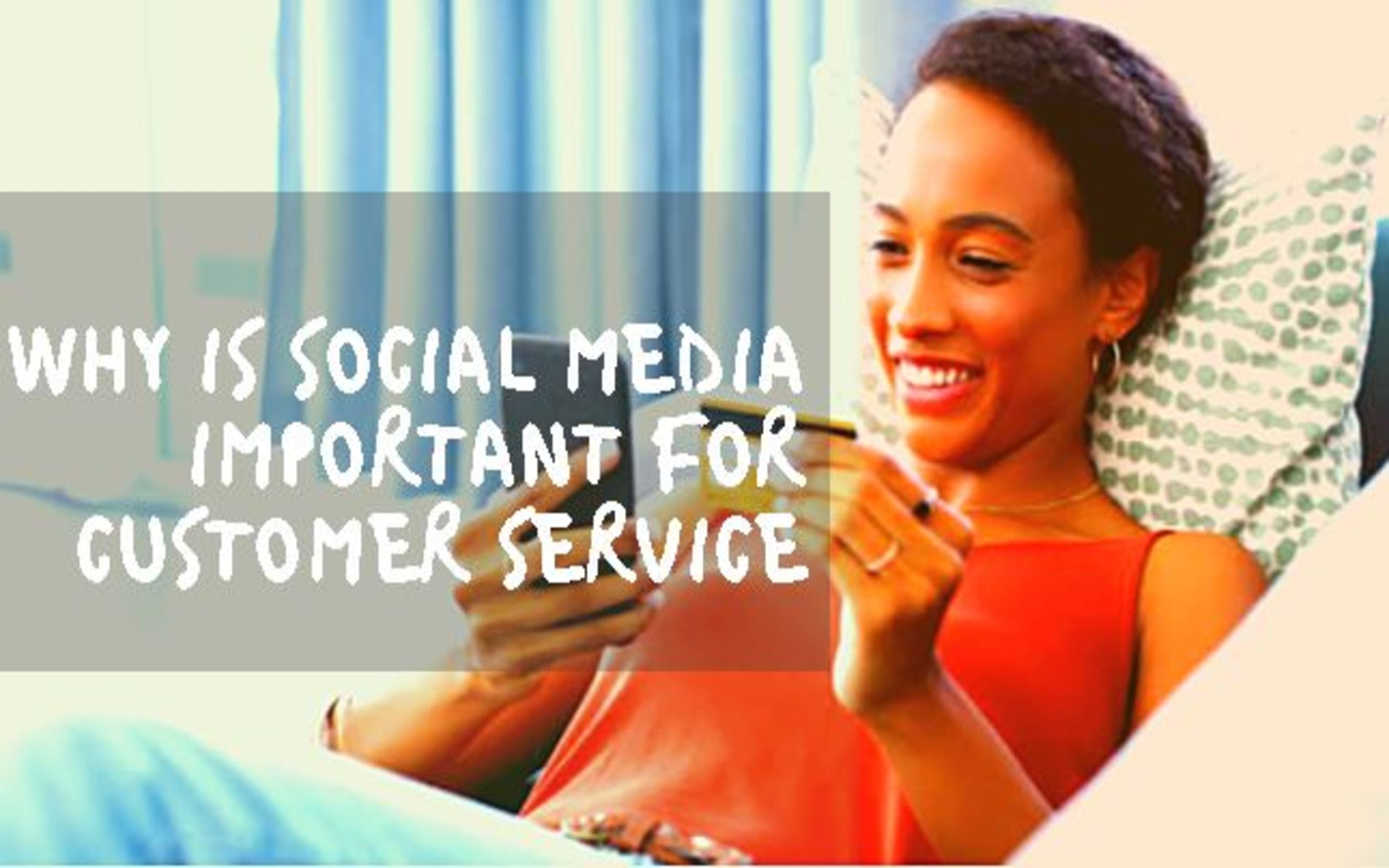 Why Is Social Media Important for Customer Service