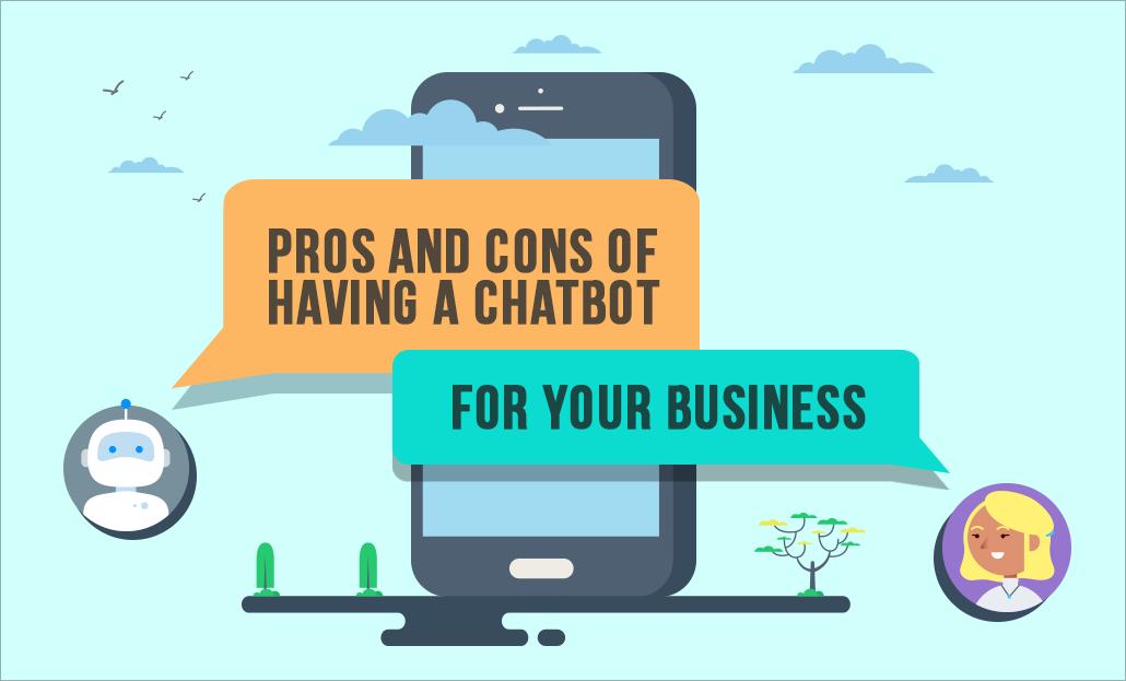 Advantages and Disadvantages of Chatbots