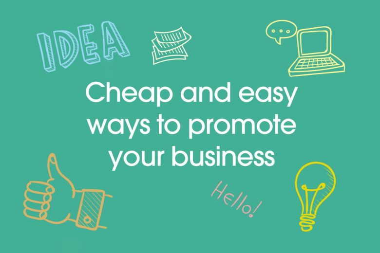 Cheap Ways to Promote your Business