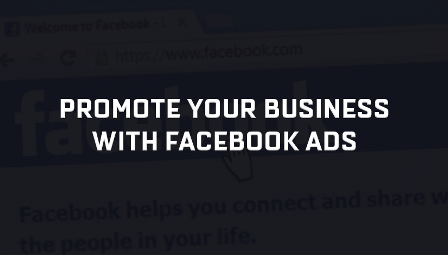 Use Facebook Ads to Promote your business on Facebook