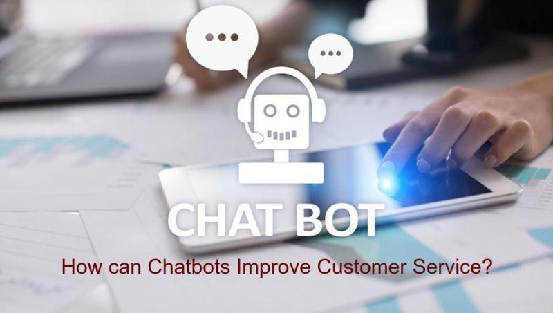 How Chatbots improve customer service