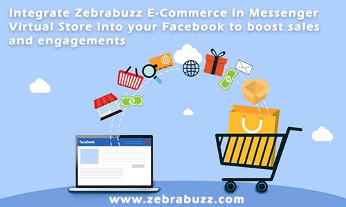 Use Zebrabuzz e-commerce in Messenger virtual store to sell directly on Faceboolk