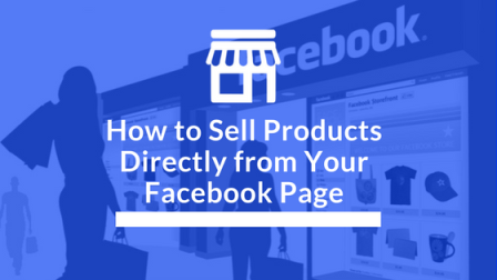 How to Sell Directly on Facebook