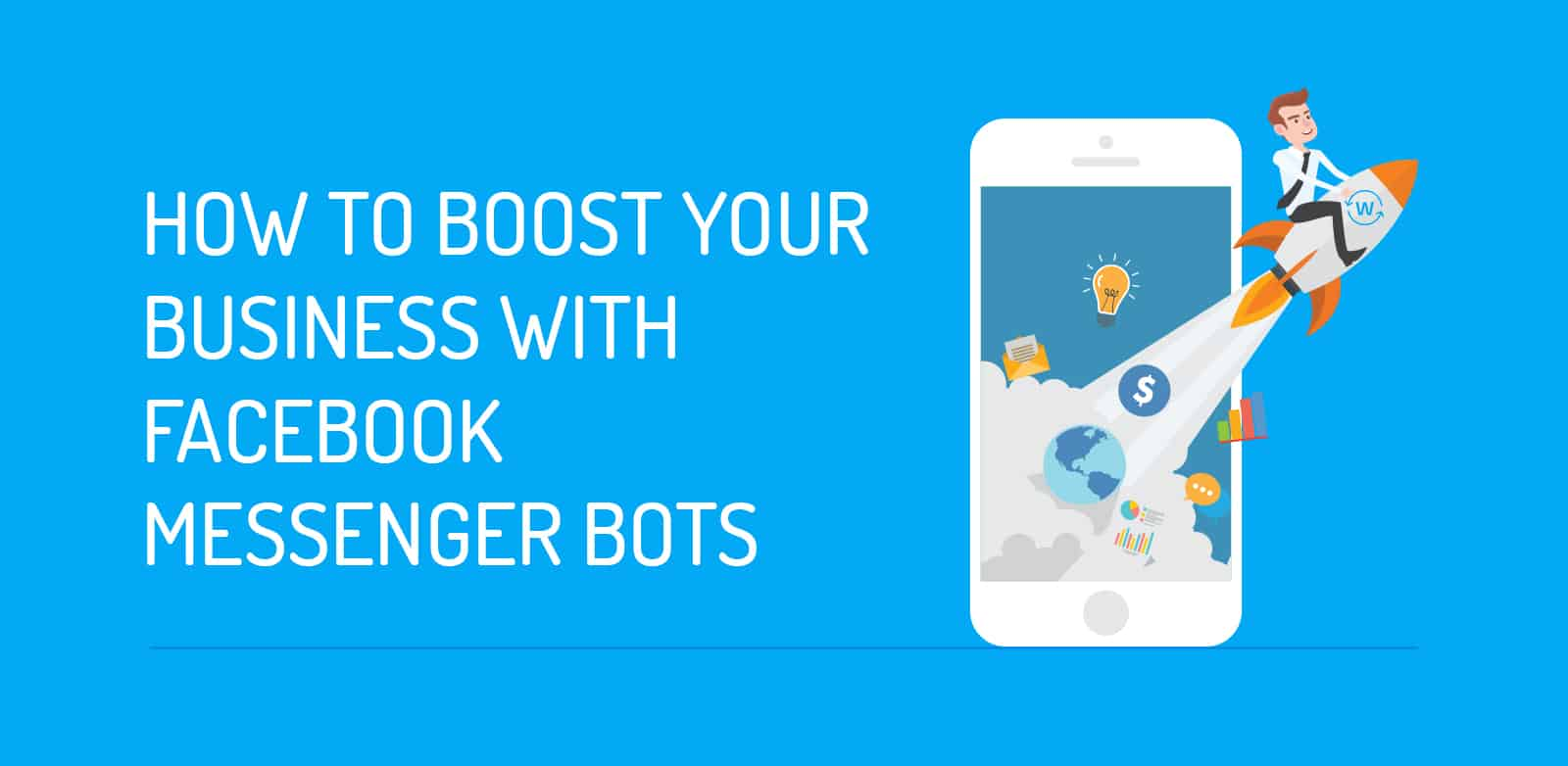How to use facebook messenger chatbots to boost your business