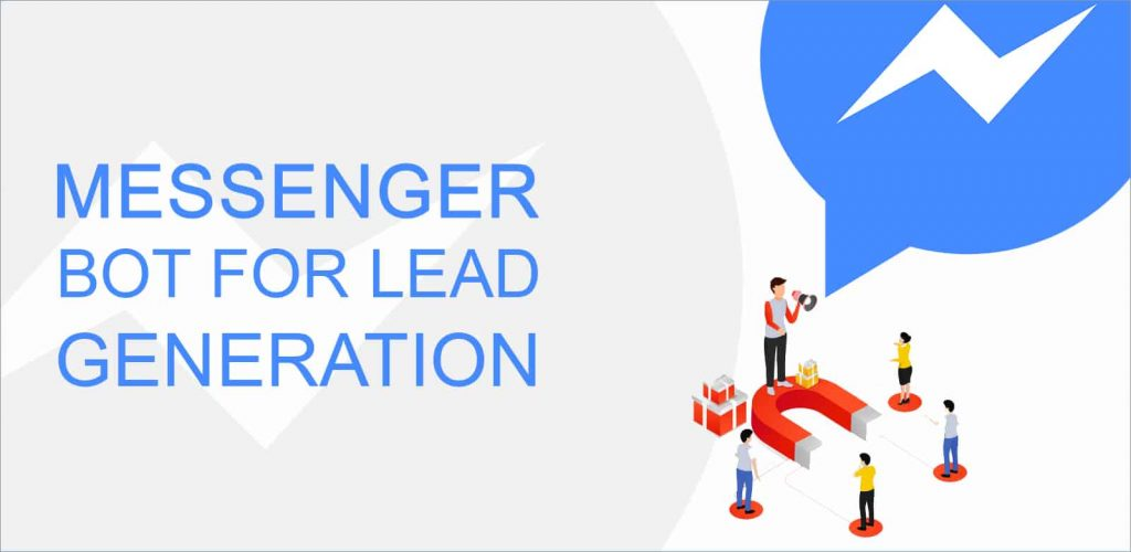 How chatbots help to generate leads on facebook messenger